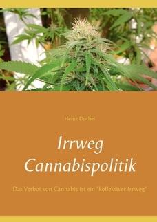 """Irrweg Cannabispolitik: Das Verbot von Cannabis ist ein """"kollektiver Irrweg"""""""