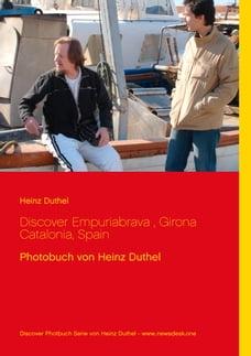 Discover Empuriabrava, Girona Catalonia, Spain: Photobuch von Heinz Duthel