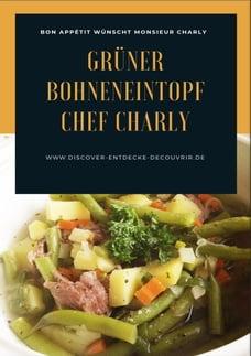Grüner Bohneneintopf Chef Charly: Bon Appétit wünscht Monsieur Charly