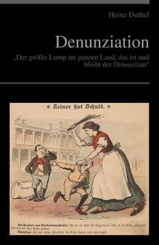 """Denunziation: """"Der größte Lump im ganzen Land, das ist und bleibt der Denunziant"""""""