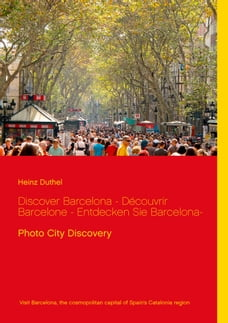 Discover Barcelona - Découvrir Barcelone - Entdecken Sie Barcelona-: Photo City Discovery