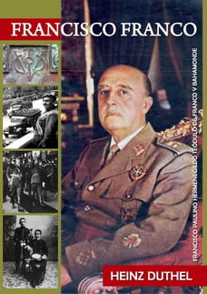 Francisco Paulino Hermenegildo Teódulo de Franco y Bahamonde: Espérame en el cielo. Espíritu de una…
