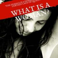 What is a Woman?: 'The female is a female by virtue of a certain lack of qualities'.