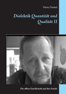 Dialektik Quantität und Qualität II: Die offene Gesellschaft und ihre Feinde