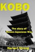 KOBO: The story of Russo-Japanese War