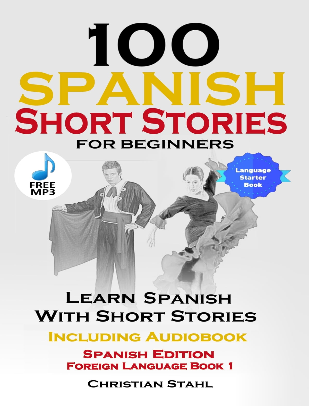 100 Spanish Short Stories For Beginners Learn Spanish With