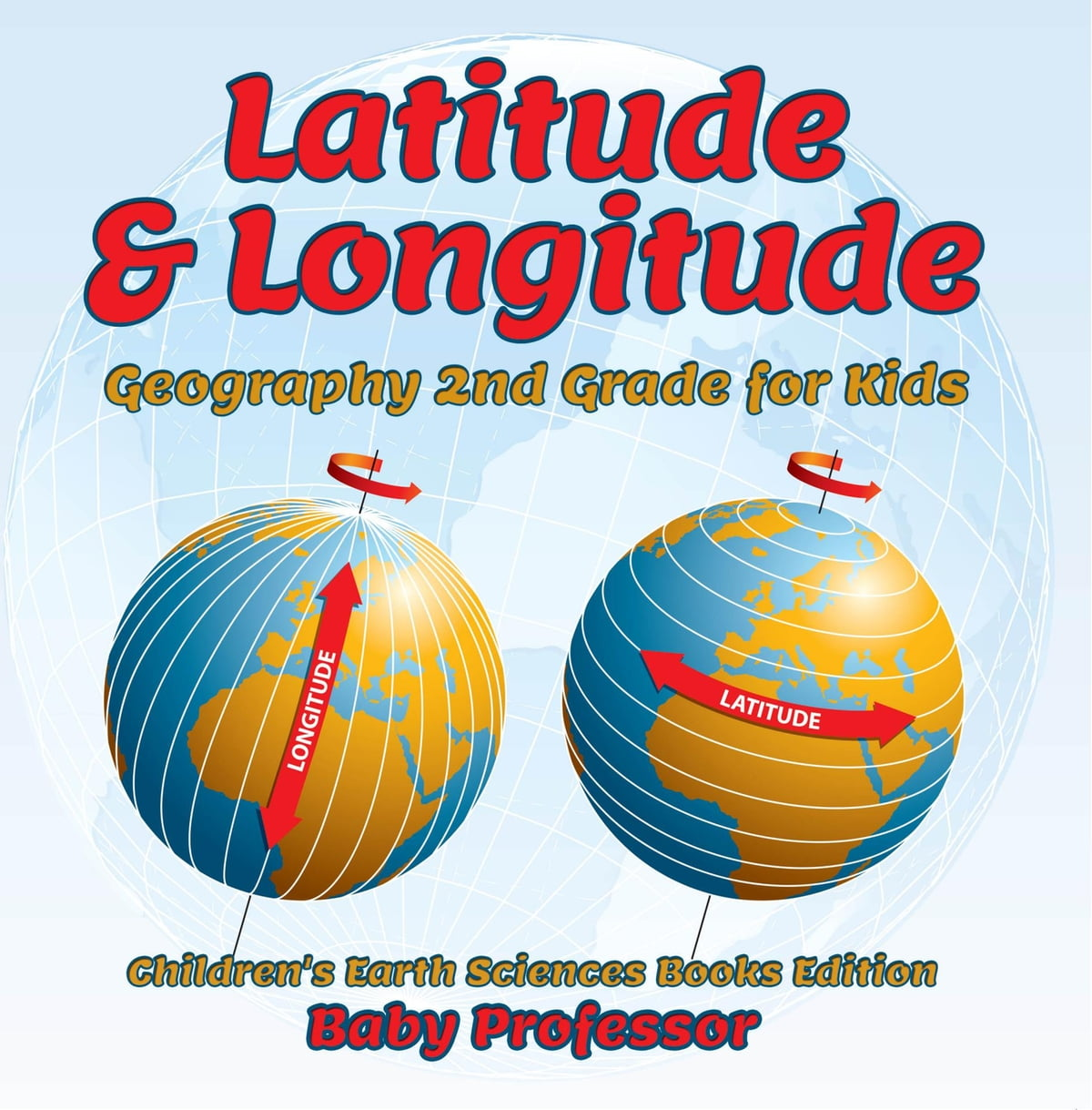 Latitude Amp Longitude Geography 2nd Grade For Kids