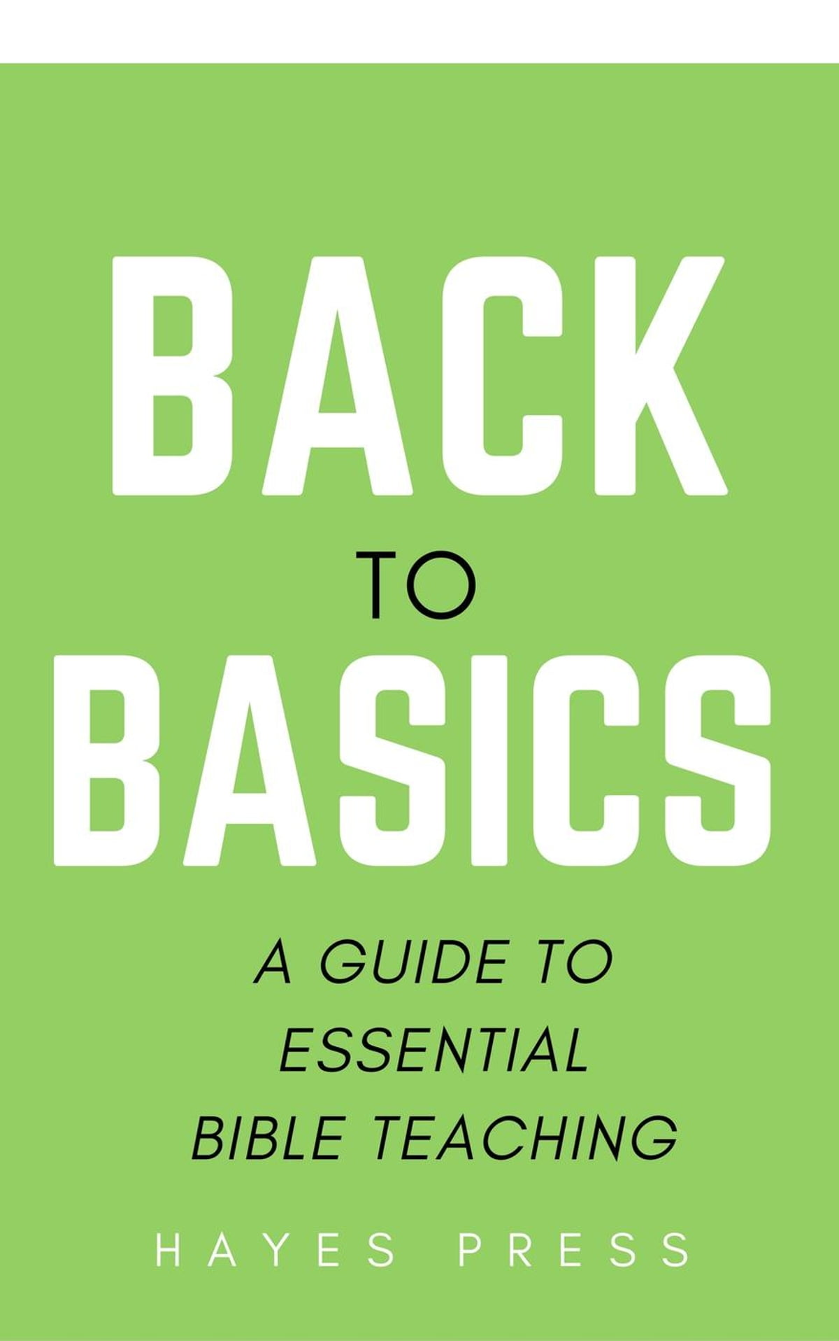 Back To Basics A Guide To Essential Bible Teaching Ebook