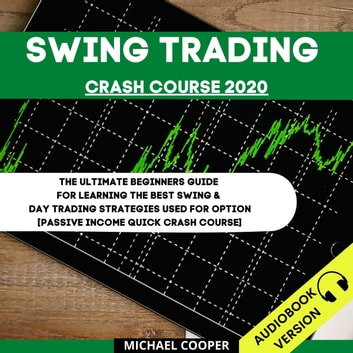Swing Trading Crash Course 2020 Audiobook by Michael ...