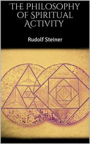 The Philosophy of Spiritual Activity eBook by Rudolf Steiner -  9788826498256   Rakuten Kobo United States