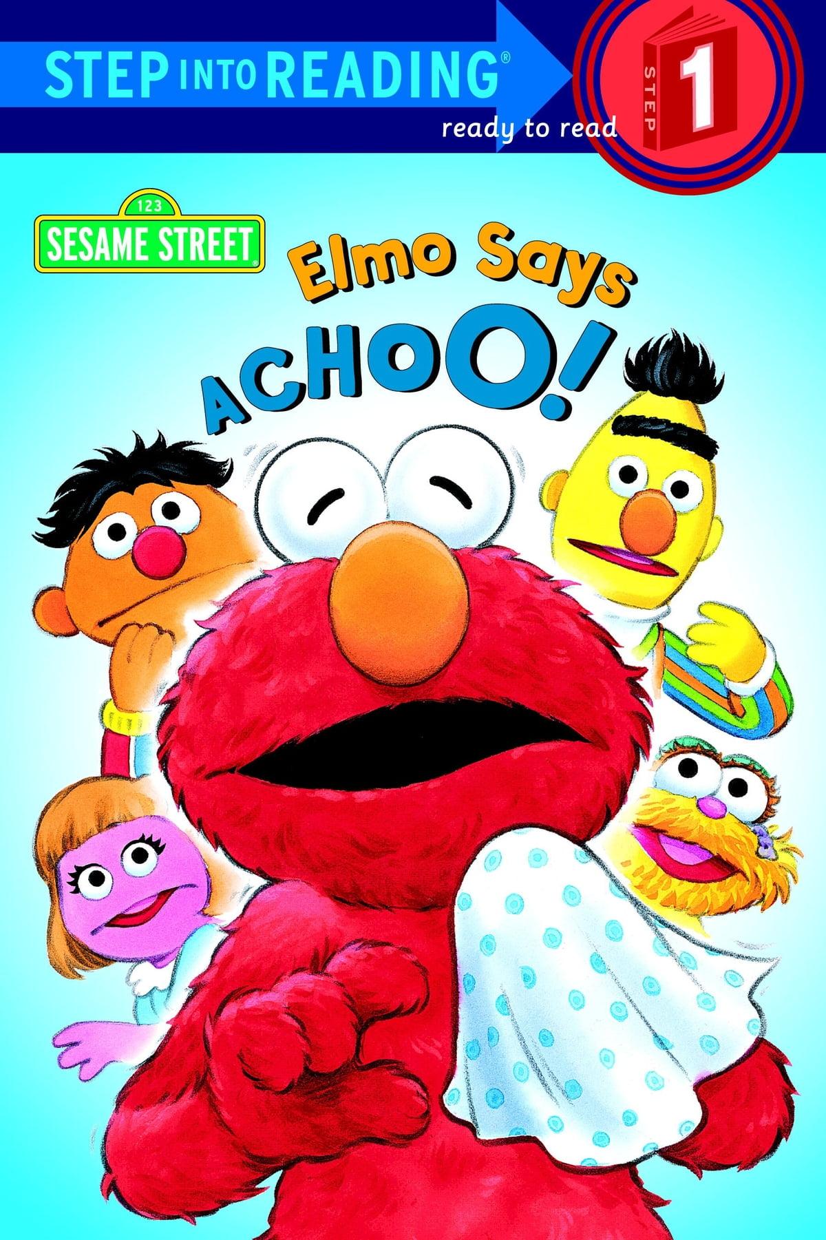 Elmo Says Achoo Sesame Street Ebook By Sarah Albee