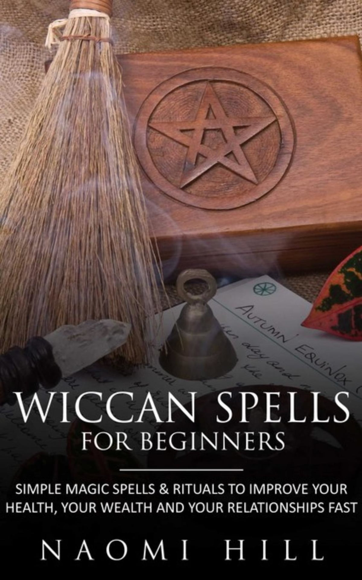 Wiccan Spells for beginners eBook by Hill Naomi   9781628840353     Wiccan Spells for beginners eBook by Hill Naomi   9781628840353   Rakuten  Kobo