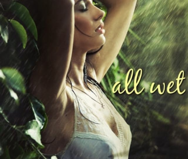 All Wet Erotic Stories Of Women Water Ebook By Alastair Anders