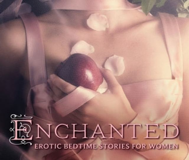 Enchanted Erotic Bedtime Stories For Women Ebook By Nancy Madore