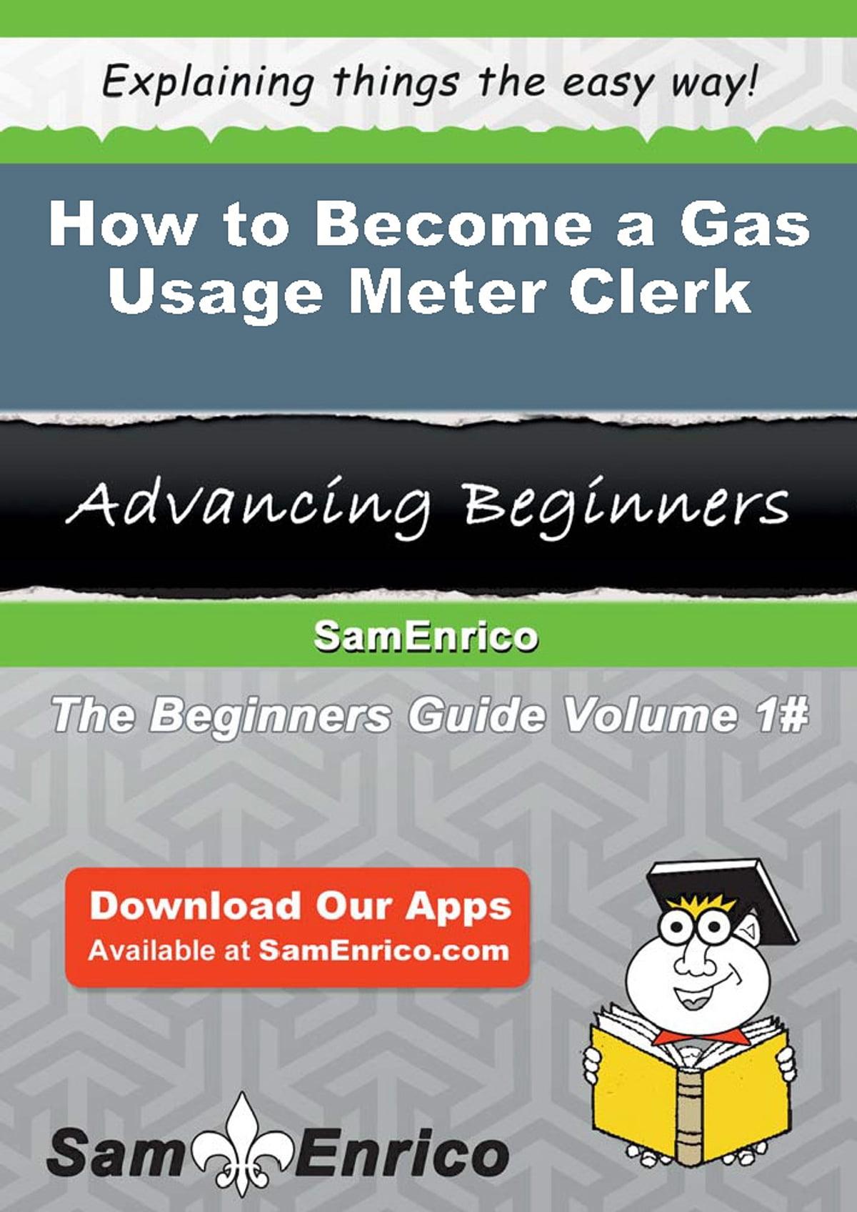How To Become A Gas Usage Meter Clerk Ebook Por Hollis