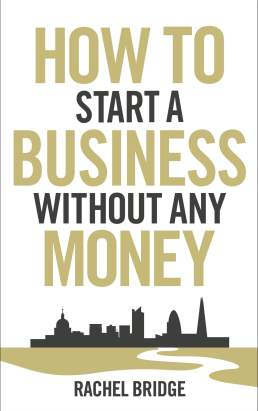 How To Start a Business without Any Money eBook by Rachel Bridge - 9781448132041 | Rakuten Kobo United States