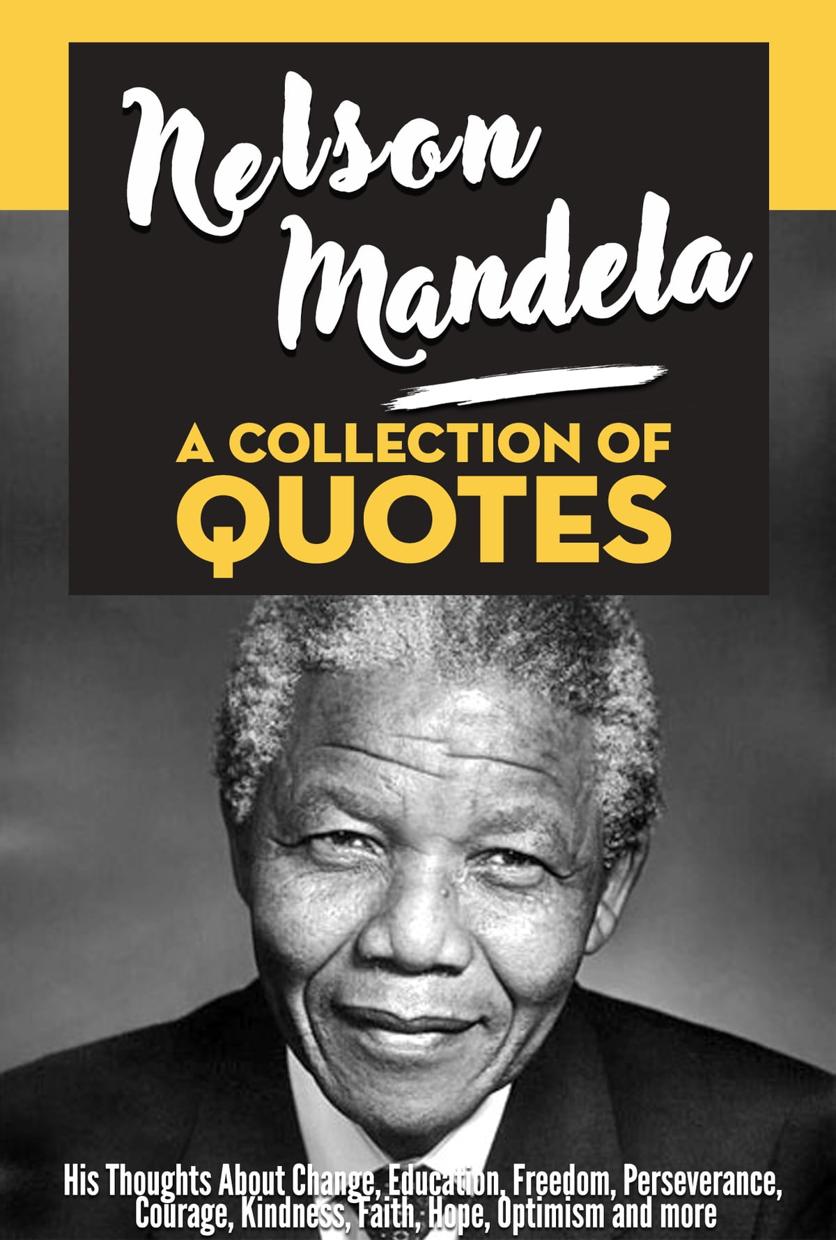 Nelson Mandela A Collection Of Quotes