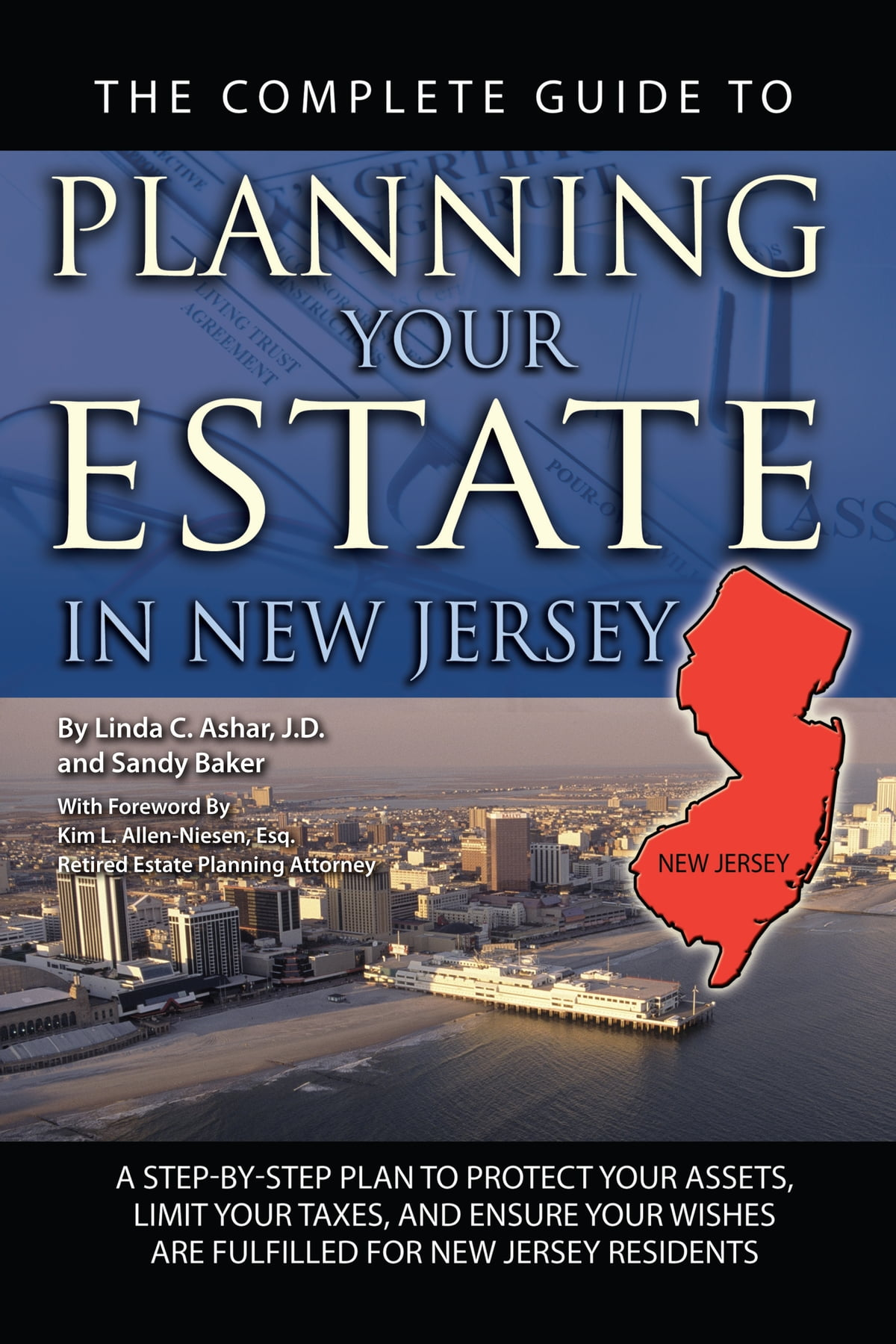 The Complete Guide To Planning Your Estate In New Jersey A Step By Step Plan To Protect Your