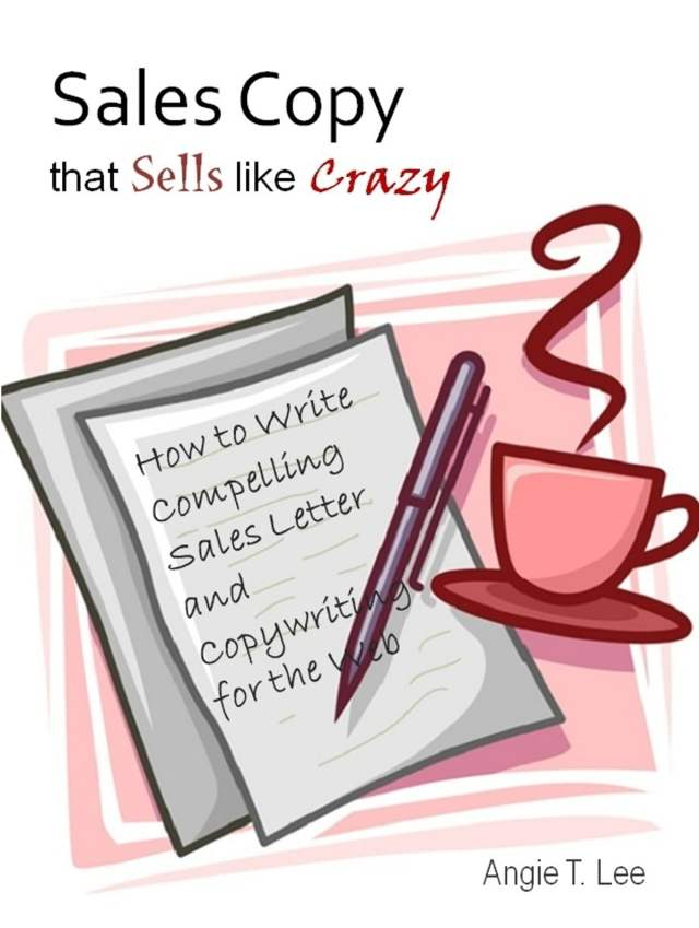 Sales Copy that Sells like Crazy: How to Write Compelling Sales Letter and  Copywriting for the Web ebook by Angie T. Lee - Rakuten Kobo