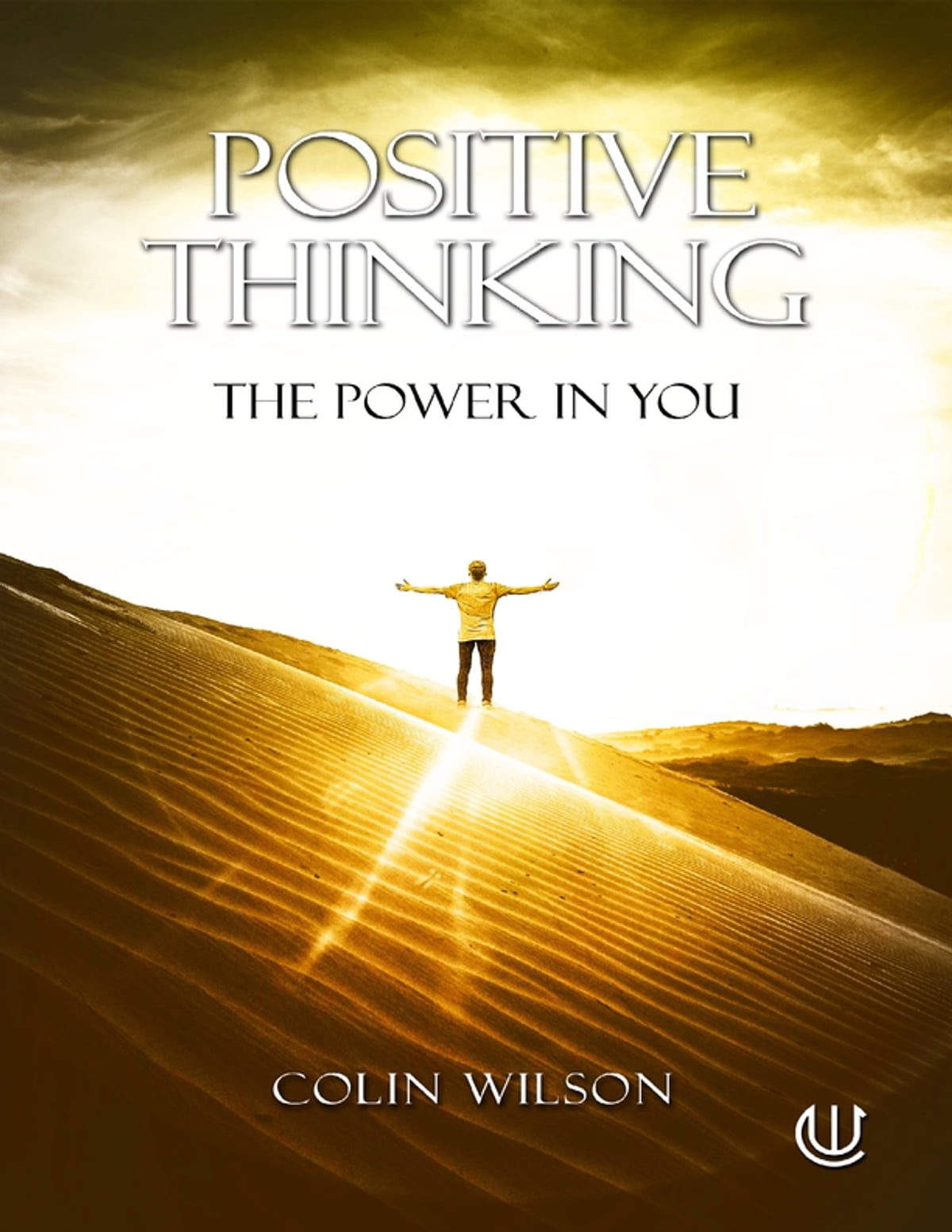 Positive Thinking The Power In You Ebook By Colin Wilson
