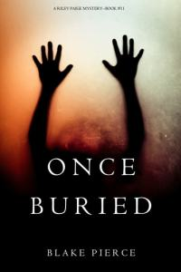 Once Buried  A Riley Paige Mystery   Book 11  eBook by Blake Pierce     Once Buried  A Riley Paige Mystery   Book 11  ebook by Blake Pierce