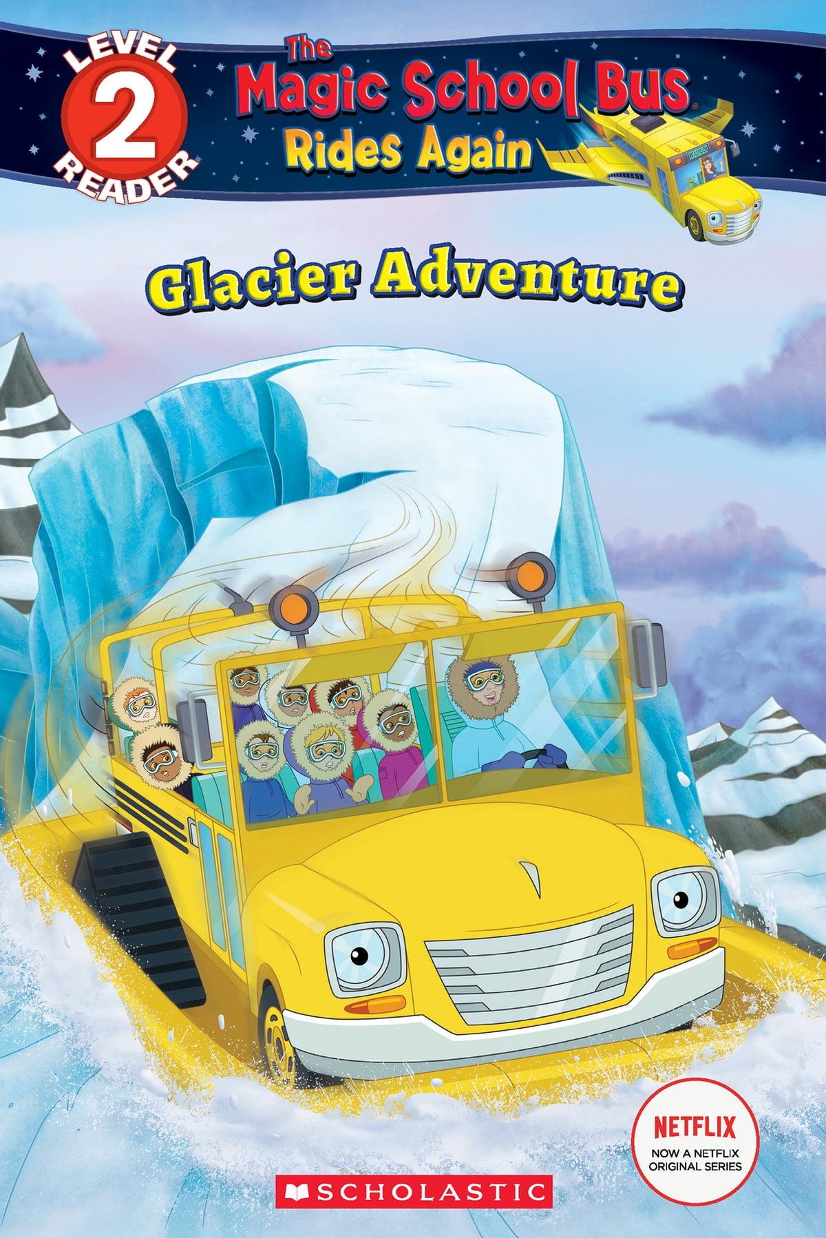 Glacier Adventure The Magic School Bus Rides Again