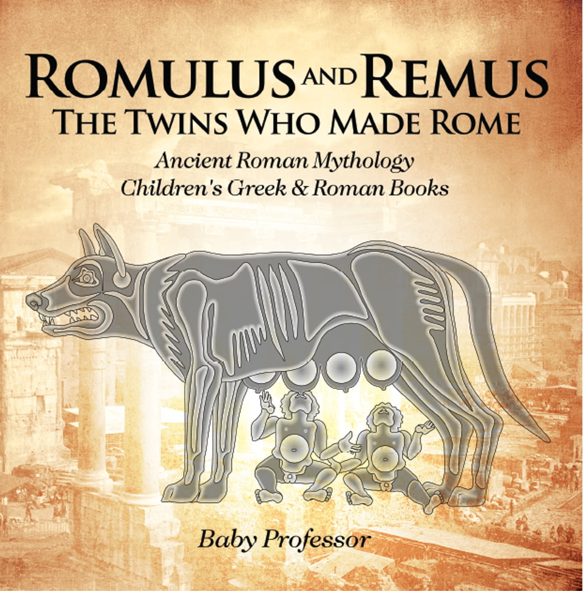 Romulus And Remus The Twins Who Made Rome