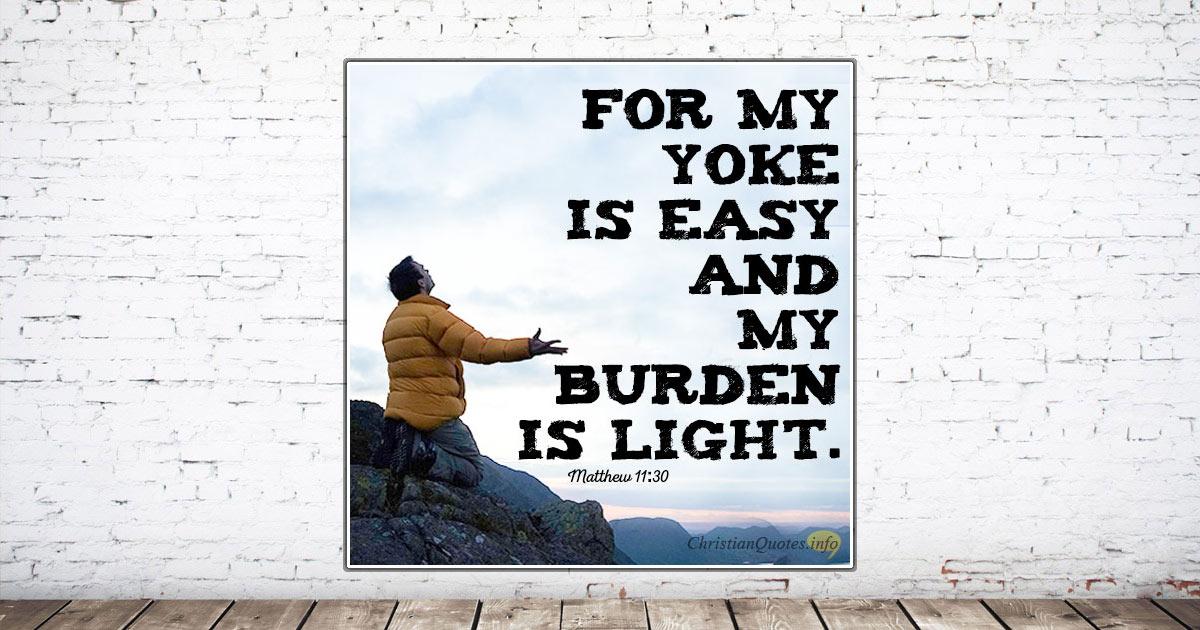 My Yoke Easy And My Burden Light