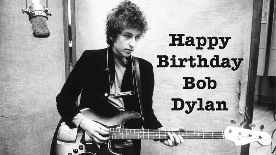 Read Watch Listen Happy Birthday Bob Dylan