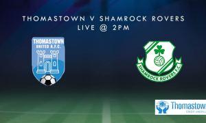 Thomastown UTD v Shamrock Rovers