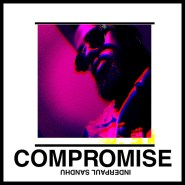 InderPaul releases 'Compromise' with visuals, laying all exposed!