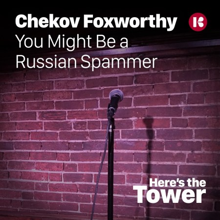 Chekov Foxworthy - You Might Be a Russian Spammer
