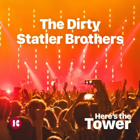 The Dirty Statler Brothers - Here's the Tower