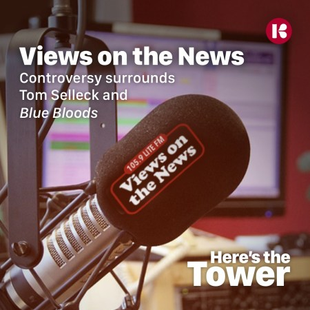 Views on the News - Where Is Tom Selleck?