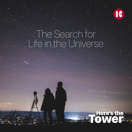 Here's the Tower - Search for Life in the Universe
