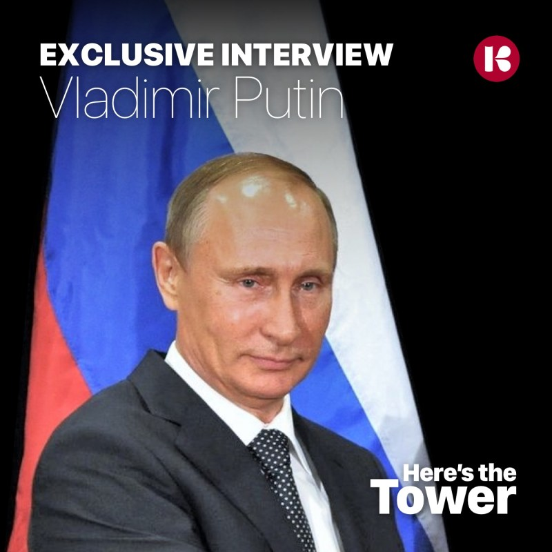 Here's the Tower - Interview with Vladimir Putin