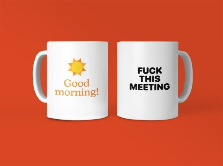Fuck This Meeting mug Good Morning