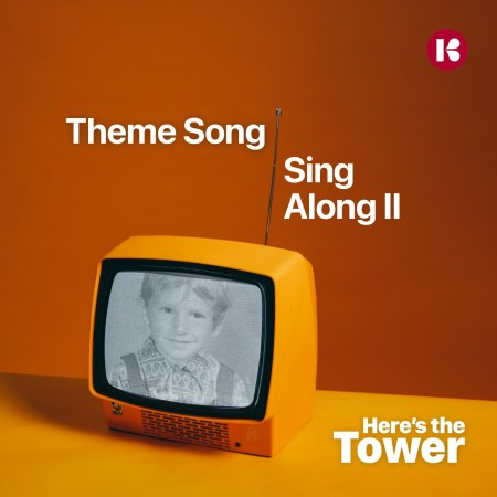 Theme Song Sing Along II from Here's the Tower
