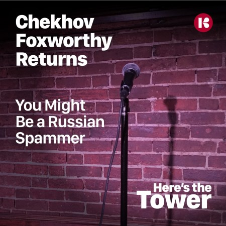 Here's the Tower - Chekhov Foxworthy Returns