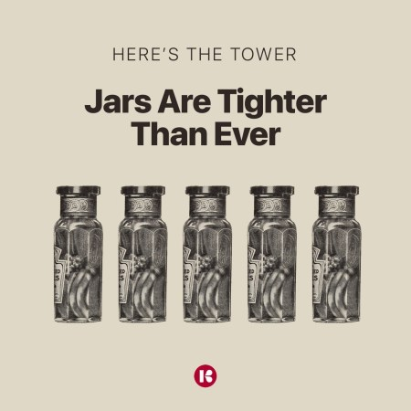 Here's the Tower - Jars Are Tighter Than Ever