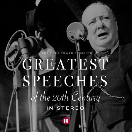 Here's the Tower - Greatest Speeches of the 20th Century in Stereo