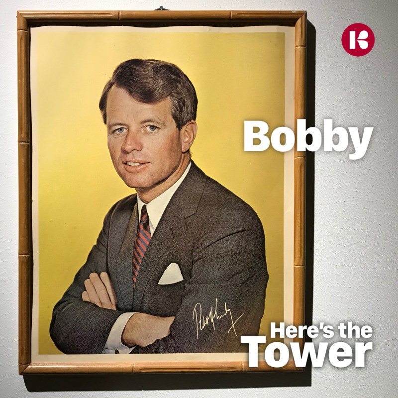 Here's the Tower - Bobby Kennedy