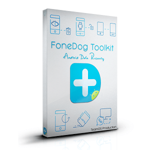 FoneDog Toolkit for Android Crack