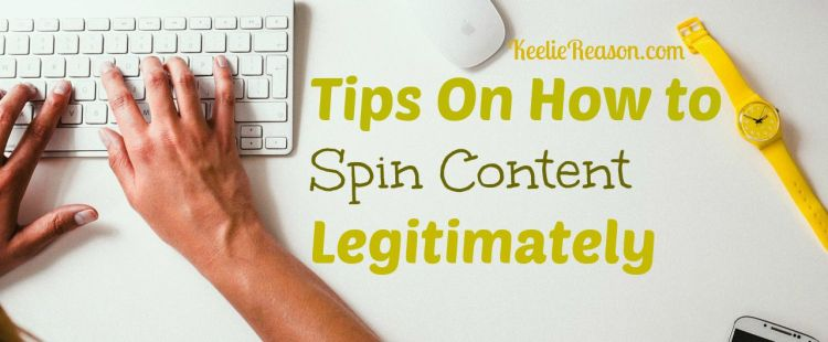 Tips On How to Spin Content Legitimately