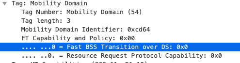 Tag: Mobility Domain  Tag Number: Mobility Domain (54)  Tag length: 3  Mobility Domain Identifier: øxcd64  FT Capability and Policy: Oxøø  Fast BSS Transition over DS: Oxø  Resource Request Protocol Capability:  exo