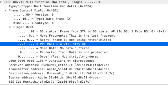 IEEE 8ø2.11 Nun function (No  Type/Subtype: Nutt function  Frame Control Field: ex48e1  . .øø = Version: e  data), Flags: ...TC  (No data) (øx0024)  eløø  Flags:  = Type: Data frame (2)  = Subtype: 4  øxel  . ..øl = DS status: Frame from STA to DS via an AP (To DS:  = More Fragments: This is the last fragment  Retry: Frame is not being retransmitted  PWR MGT: STA will stay up  More Data: No data buffered  . = Protected flag: Data is not protected  = Order flag: Not strictly ordered  1 From DS: e)  (øxl)  .øøø eøøø eølø lløø = Duration: 44 microseconds  Receiver address: RuckusWi_cf:d2:7c (2c:5d:93:cf:d2:7c)  Transmitter address: Apple_51:44:de (94:f6:d6:51:44:de)  Destination address: (2c:5d: 93: cf :d2:7c)  Source address: Apple_51:44:de (94: f6:d6:51:44:de)  BSS Id: Ruckuswi_cf