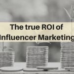 The True ROI of Influencer Marketing