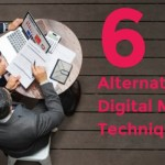 6 Alternative Digital Marketing Techniques to Grow Your Business in 2019