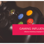 Gaming Influencers and Campaigns in Turkey
