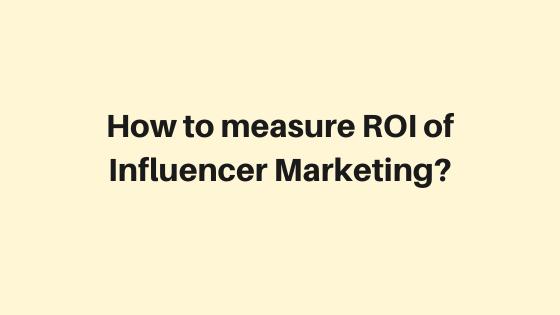 how-measure-roi-of-influencer-marketing